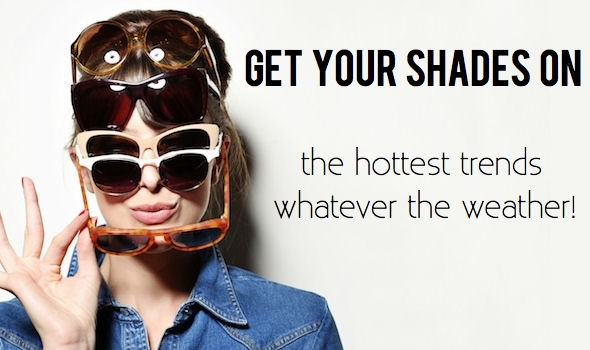 3 Worthwhile Sunglasses Trends for 2015